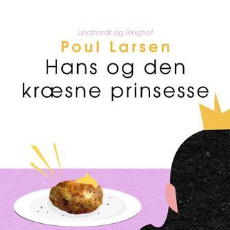 Poul Larsen (f. 1940): Hans og den kræsne prinsesse