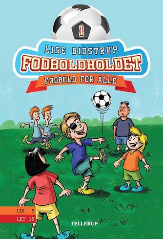 Lise Bidstrup: Fodboldholdet - fodbold for alle