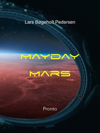 Lars Bøgeholt Pedersen: Mayday Mars