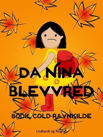 Bodil Cold-Ravnkilde: Da Nina blev vred