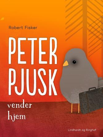 Robert Fisker: Peter Pjusk vender hjem