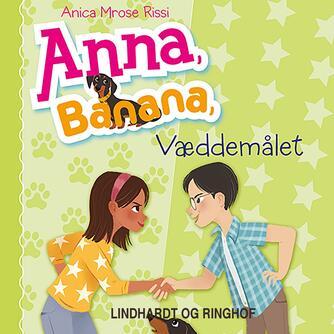 Anica Mrose Rissi: Anna, Banana - væddemålet