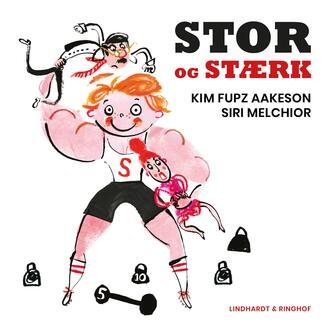 Kim Fupz Aakeson: Stor og stærk