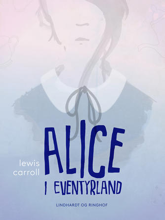 Lewis Carroll: Alice i eventyrland