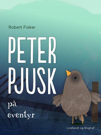 Robert Fisker: Peter Pjusk på eventyr