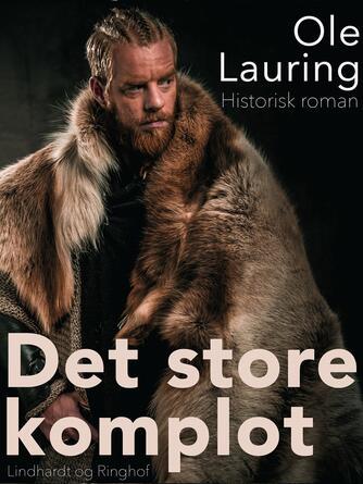 Ole Lauring: Det store komplot