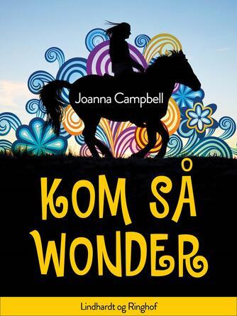 Joanna Campbell: Kom så Wonder