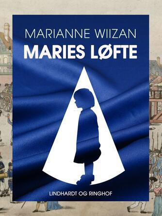 Marianne Wiizan: Maries løfte