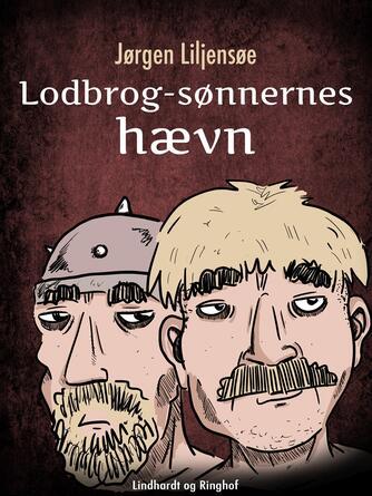 Jørgen Liljensøe: Lodbrog-sønnernes hævn