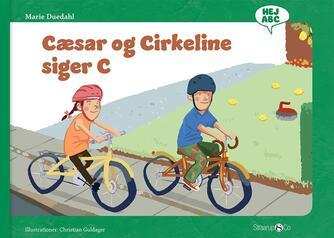 Marie Duedahl, Christian Guldager: Cæsar og Cirkeline siger C