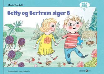 Marie Duedahl, Anne Pedersen (f. 1969): Betty og Bertram siger B