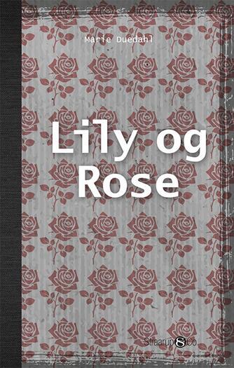 Marie Duedahl: Lily og Rose