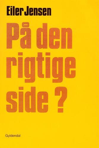 Eiler Jensen (f. 1946): På den rigtige side?