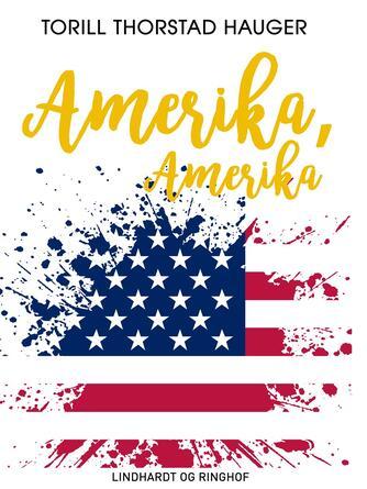 Torill Thorstad Hauger: Amerika, Amerika