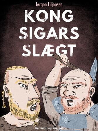 Jørgen Liljensøe: Kong Sigars slægt