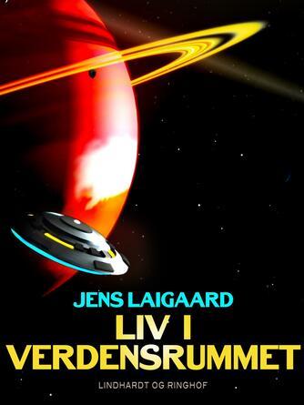Jens Laigaard: Liv i verdensrummet