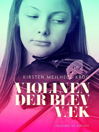 Kirsten Mejlhede Krog: Violinen der blev væk