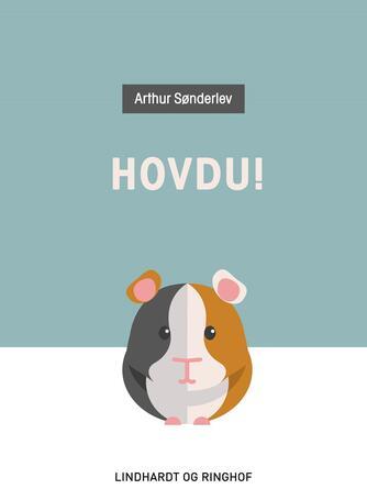 Arthur Sønderlev: Hovdu!