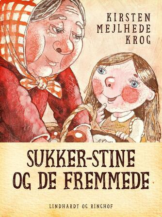 Kirsten Mejlhede Krog: Sukker-Stine og de fremmede