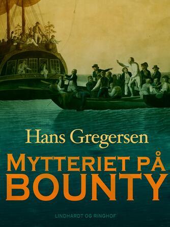 Hans Gregersen (f. 1946): Mytteriet på Bounty
