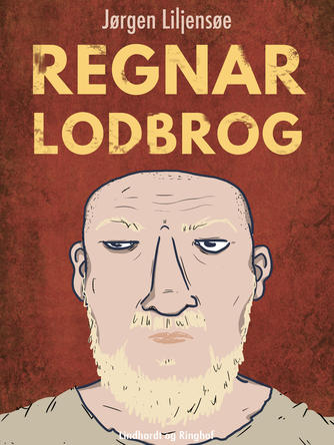Jørgen Liljensøe: Regnar Lodbrog