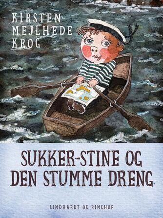 Kirsten Mejlhede Krog: Sukker-Stine og den stumme dreng