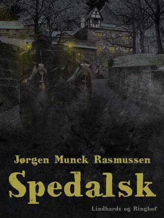 Jørgen Munck Rasmussen: Spedalsk : roman