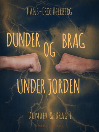 Hans-Eric Hellberg: Dunder og Brag under jorden