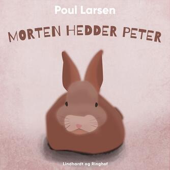 Poul Larsen (f. 1940): Morten hedder Peter