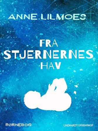 Anne Lilmoes: Fra Stjernernes Hav