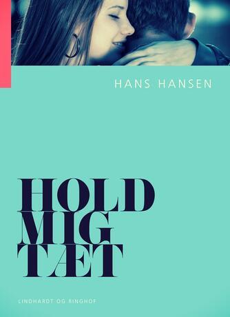 Hans Hansen (f. 1939): Hold mig tæt