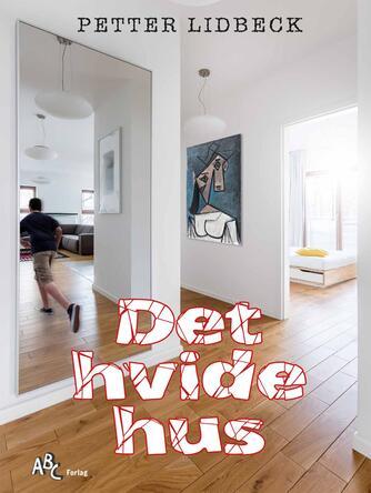 Petter Lidbeck: Det hvide hus