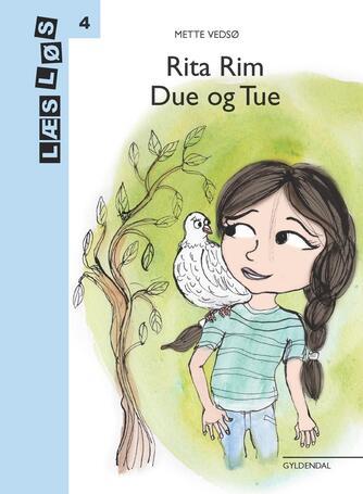 Mette Vedsø: Rita Rim - due og Tue