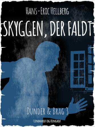 Hans-Eric Hellberg: Skyggen, der faldt : en bog om Dunder og Brag