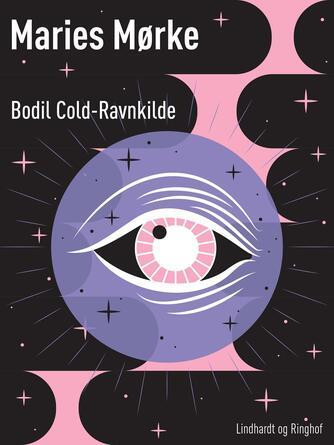 Bodil Cold-Ravnkilde: Maries mørke