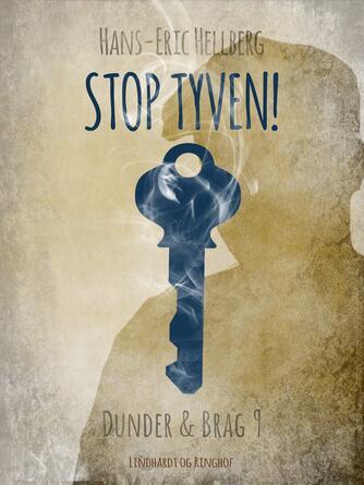 Hans-Eric Hellberg: Stop tyven! - med Dunder & Brag