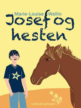 Marie-Louise Wallin: Josef og hesten