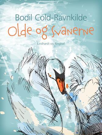 Bodil Cold-Ravnkilde: Olde og svanerne