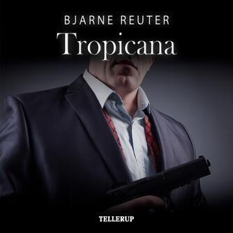 Bjarne Reuter: Tropicana