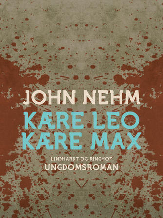 John Nehm: Kære Leo ... kære Max