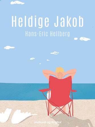 Hans-Eric Hellberg: Heldige Jakob