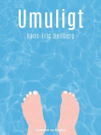 Hans-Eric Hellberg: Umuligt