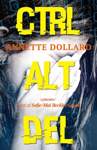 Annette Dollard: Ctrl - Alt - Del