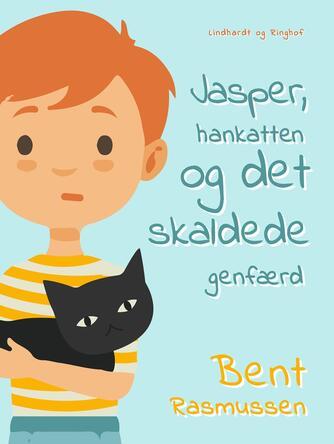 Bent Rasmussen (f. 1934): Jasper, hankatten og det skaldede genfærd