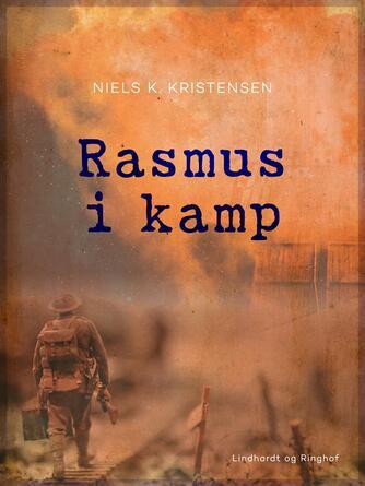 Niels K. Kristensen: Rasmus i kamp : Fortælling fra 1864