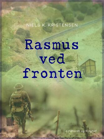 Niels K. Kristensen: Rasmus ved Fronten : Fortælling fra 1864