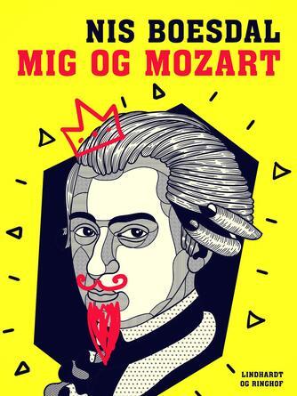 Nis Boesdal: Mig og Mozart