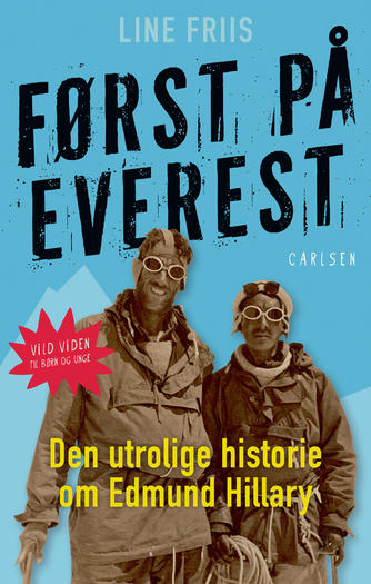 Line Friis Frederiksen: Først på Everest : den utrolige historie om Edmund Hillary