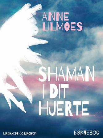 Anne Lilmoes: Shaman i dit hjerte