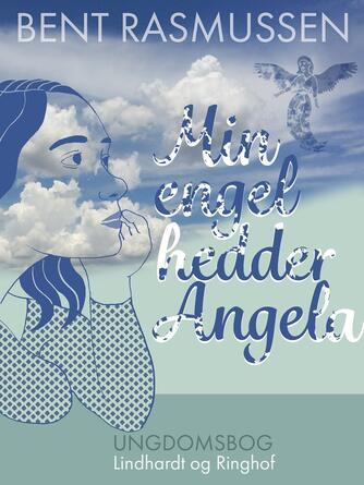 Bent Rasmussen (f. 1934): Min engel hedder Angela